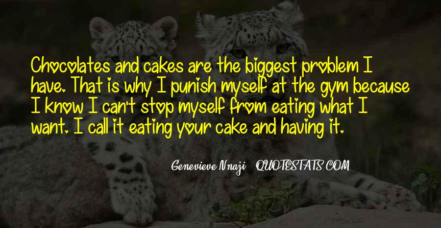 Quotes About Eating Cake #364737