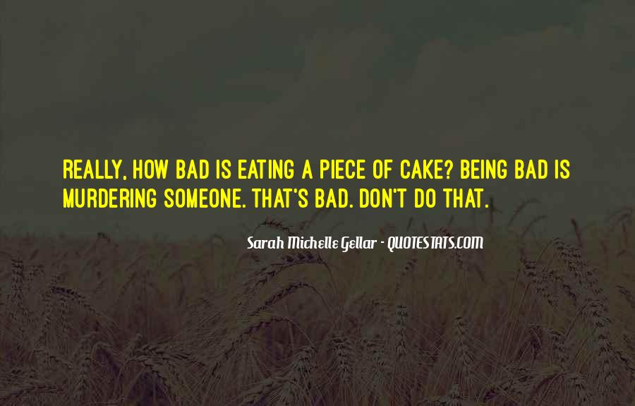 Quotes About Eating Cake #473335