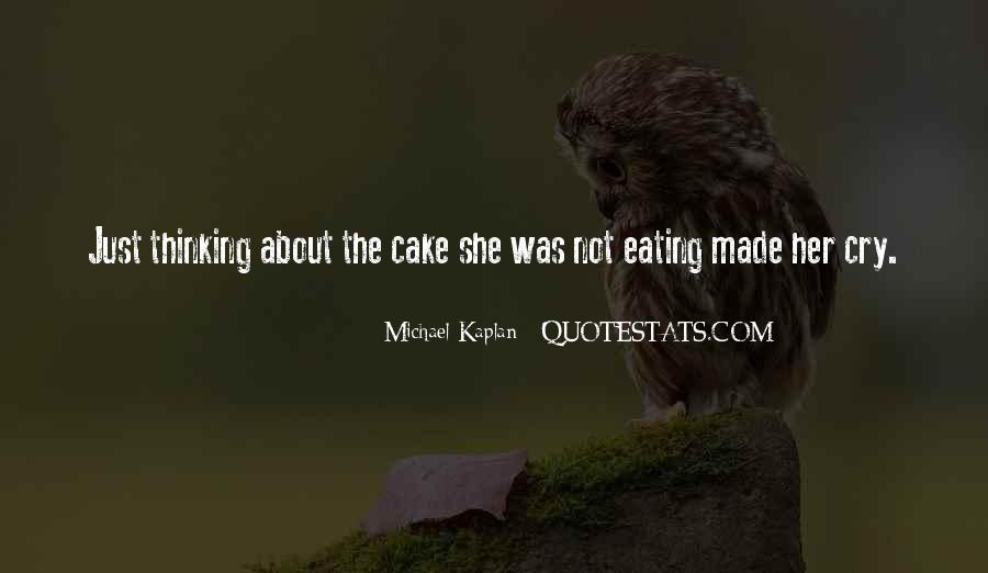 Quotes About Eating Cake #65768