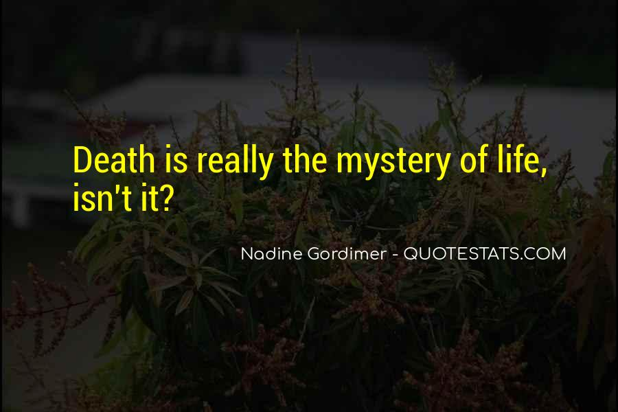 Quotes About The Mystery Of Death #463571