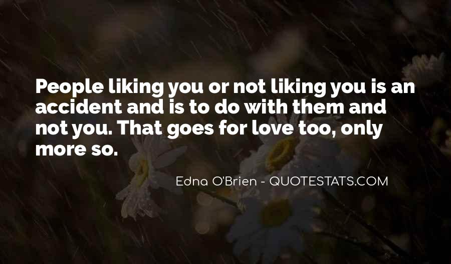 Quotes About Liking Someone More Than You Should #135980