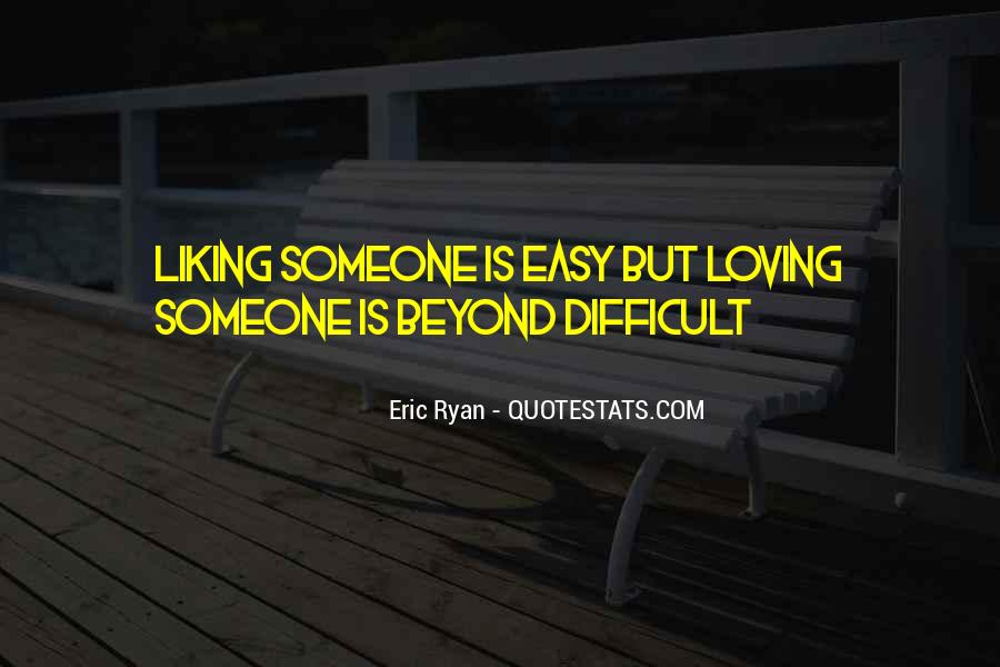 Quotes About Liking Someone More Than You Should #7713