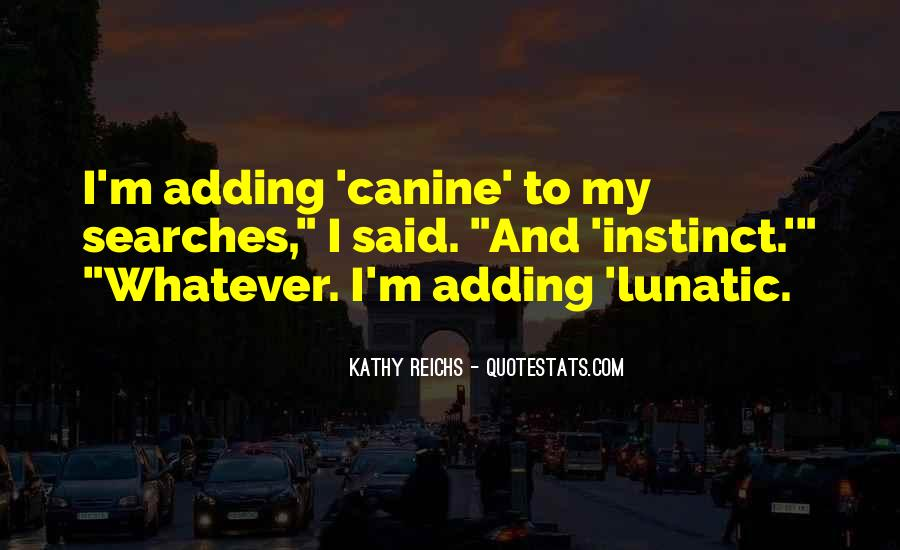 Quotes About Canine #1781669