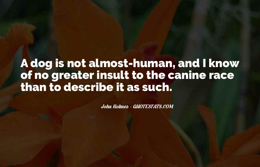 Quotes About Canine #1846876