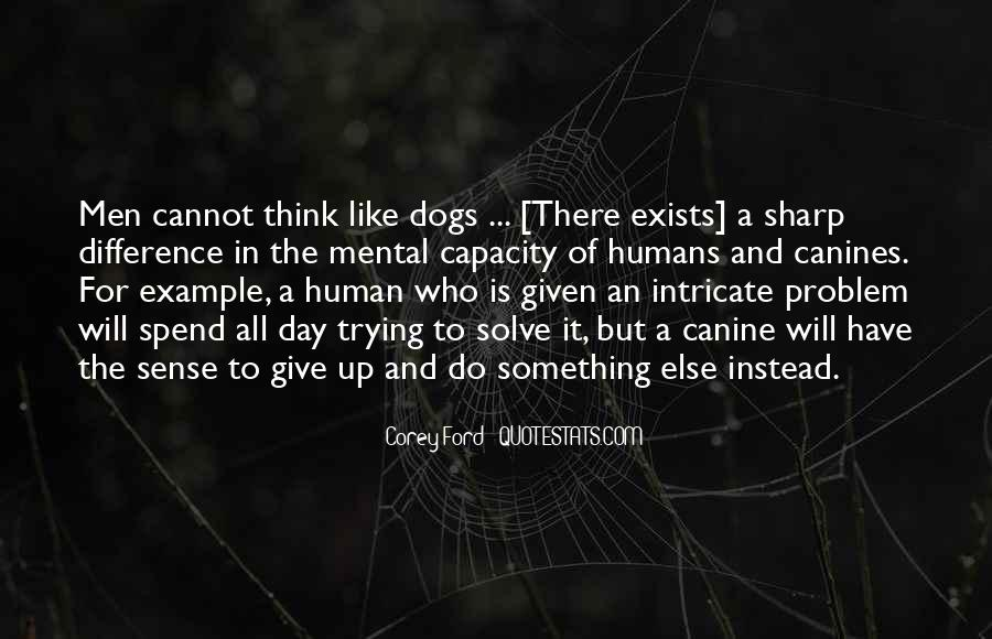 Quotes About Canine #785218