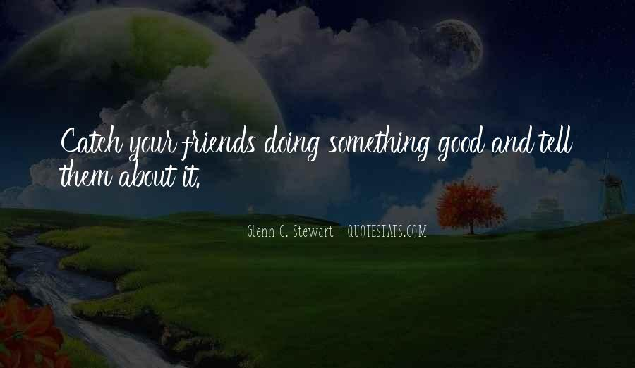 Quotes About Tell Me Who Your Friends Are #112831