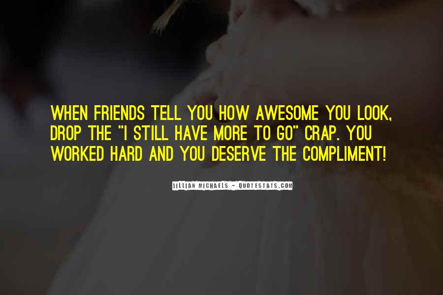 Quotes About Tell Me Who Your Friends Are #149262
