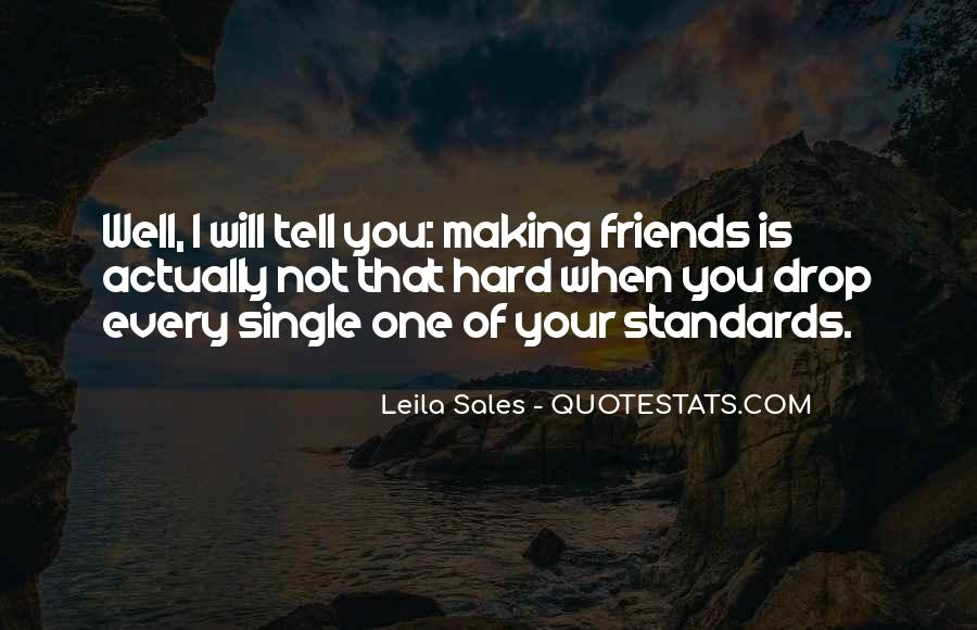Quotes About Tell Me Who Your Friends Are #169851