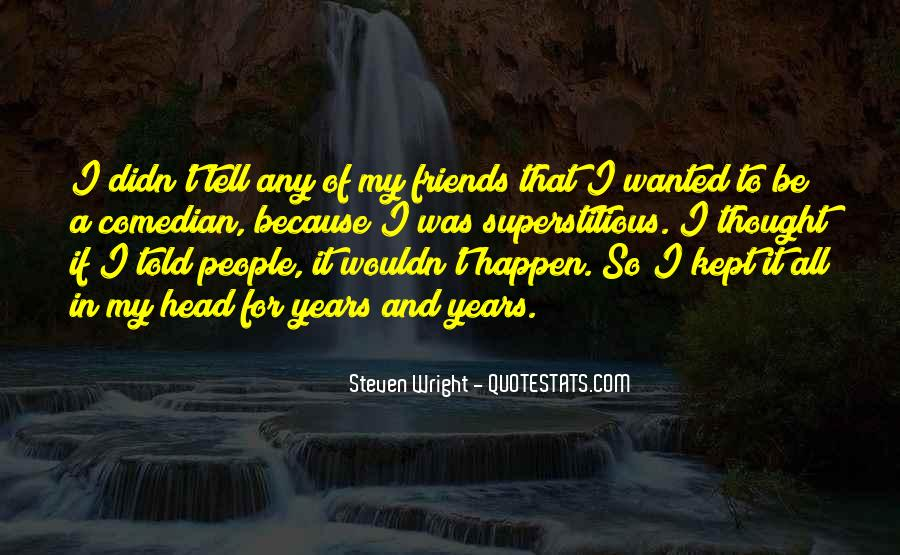 Quotes About Tell Me Who Your Friends Are #35116