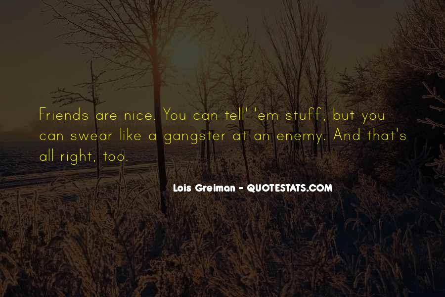Quotes About Tell Me Who Your Friends Are #56916