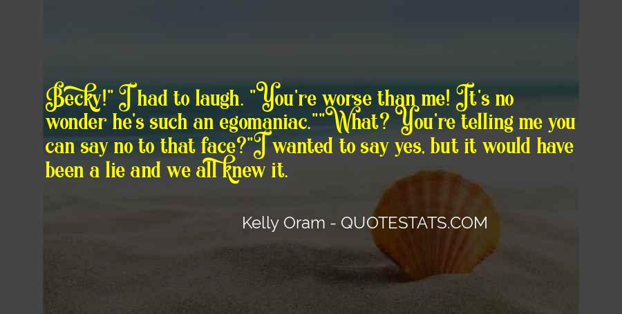 Quotes About Not Telling A Lie #135594
