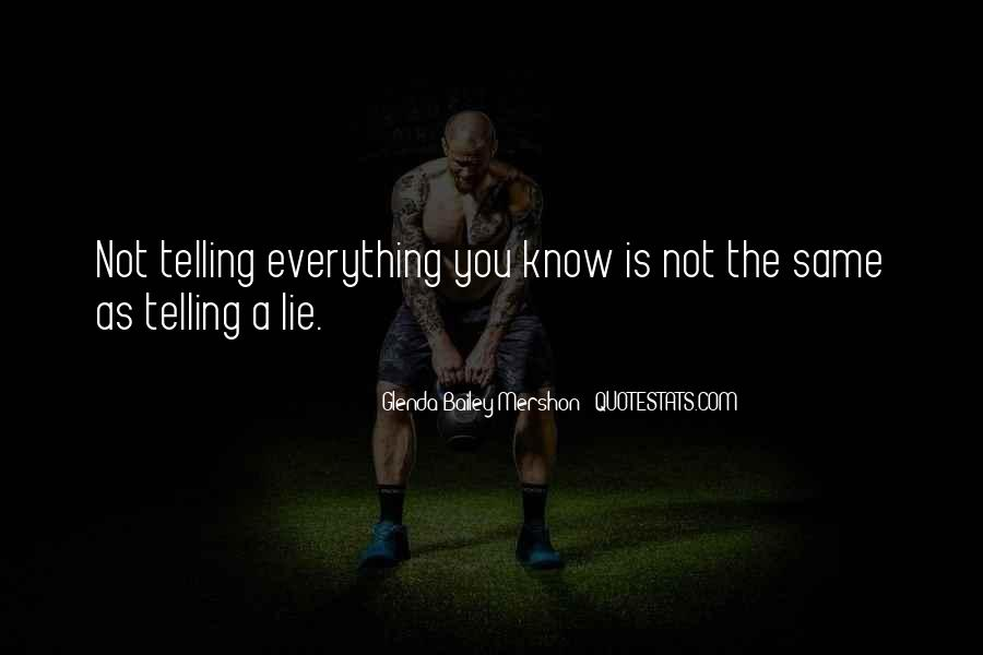 Quotes About Not Telling A Lie #1454939