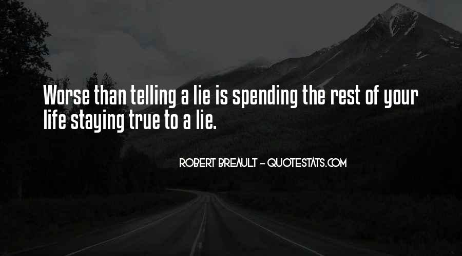 Quotes About Not Telling A Lie #310995