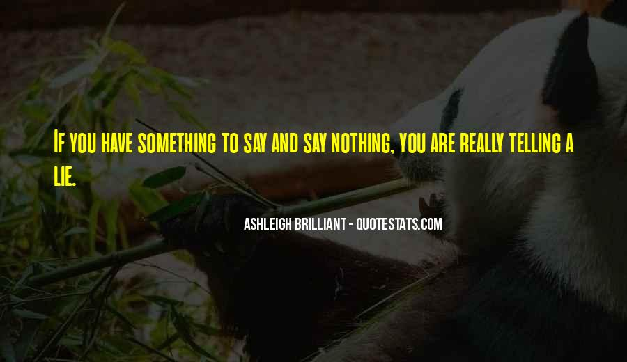 Quotes About Not Telling A Lie #338596