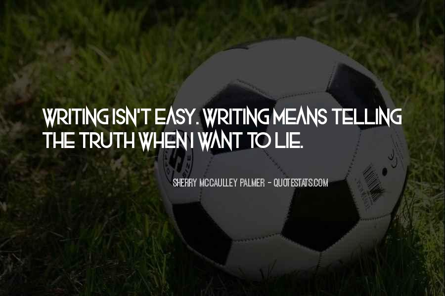 Quotes About Not Telling A Lie #36493