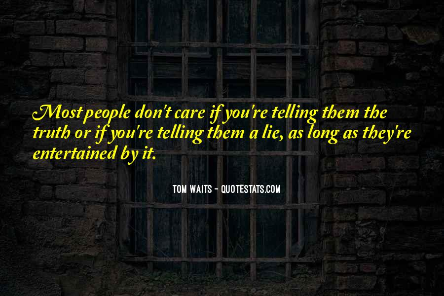 Quotes About Not Telling A Lie #5164