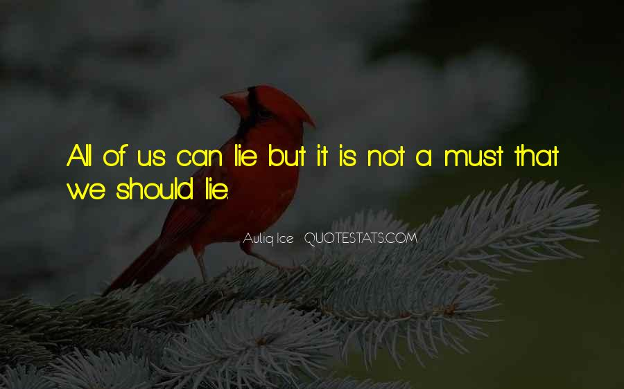 Quotes About Not Telling A Lie #714698