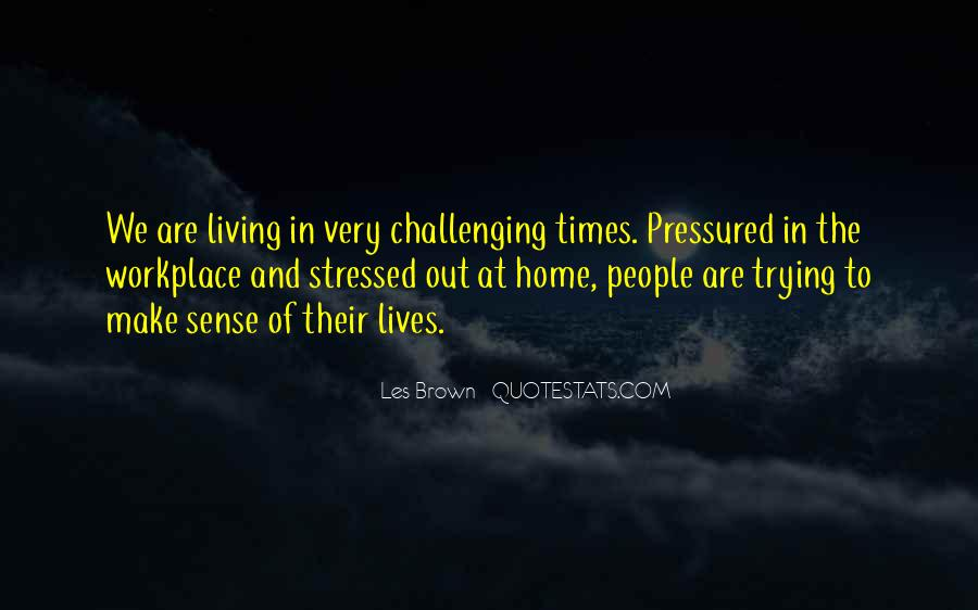 Quotes About Challenging Times #1493568