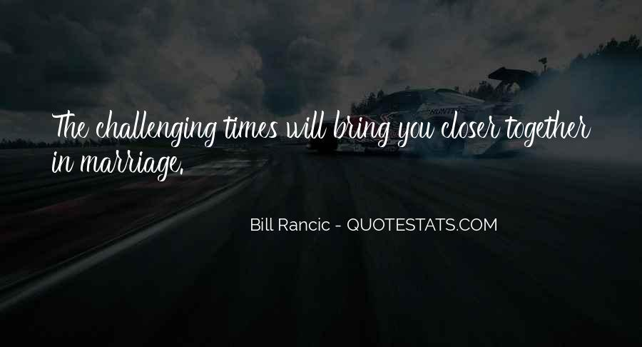 Quotes About Challenging Times #1613477