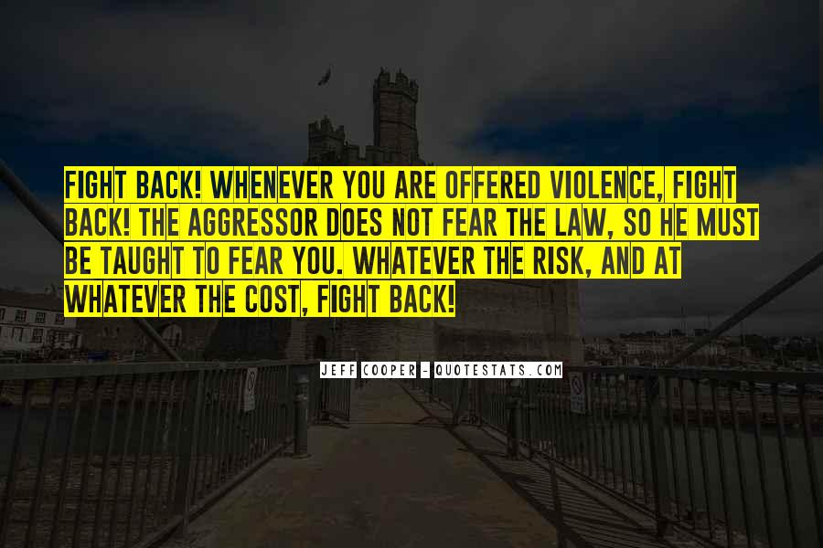 Quotes About Fighting Violence With Violence #1054136