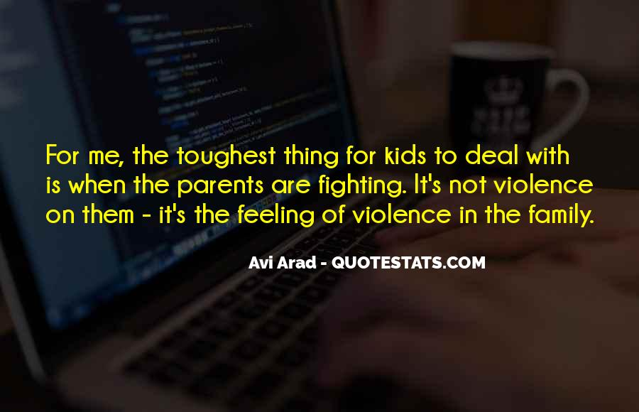 Quotes About Fighting Violence With Violence #107914