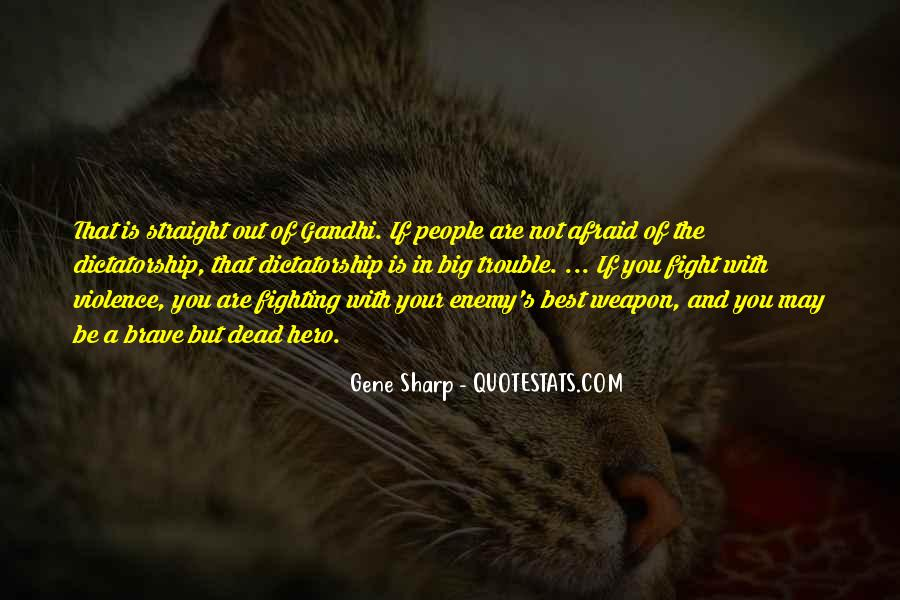 Quotes About Fighting Violence With Violence #1094672