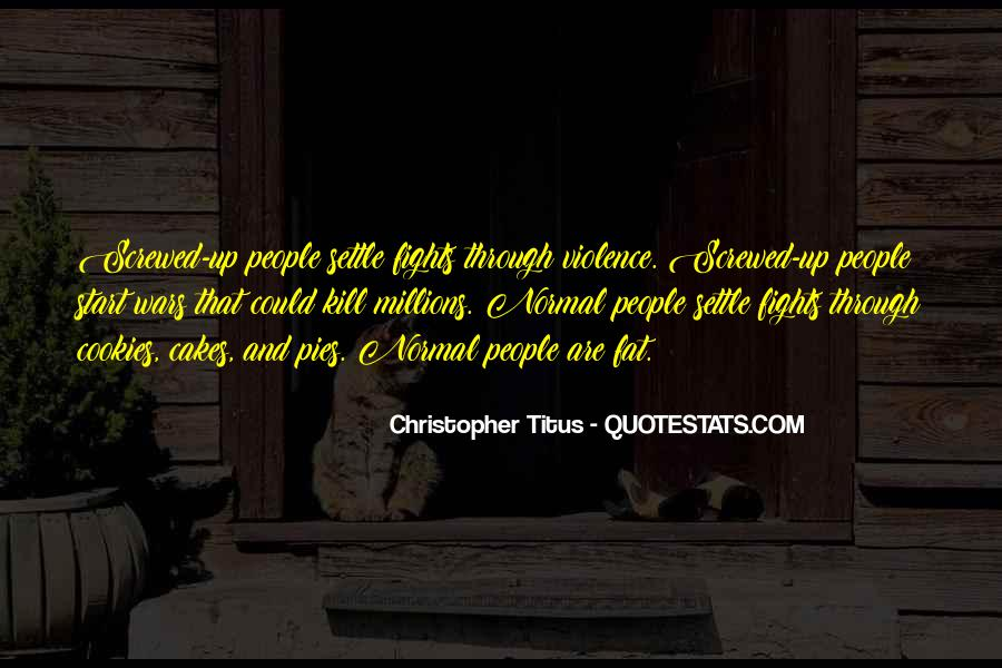 Quotes About Fighting Violence With Violence #1477632