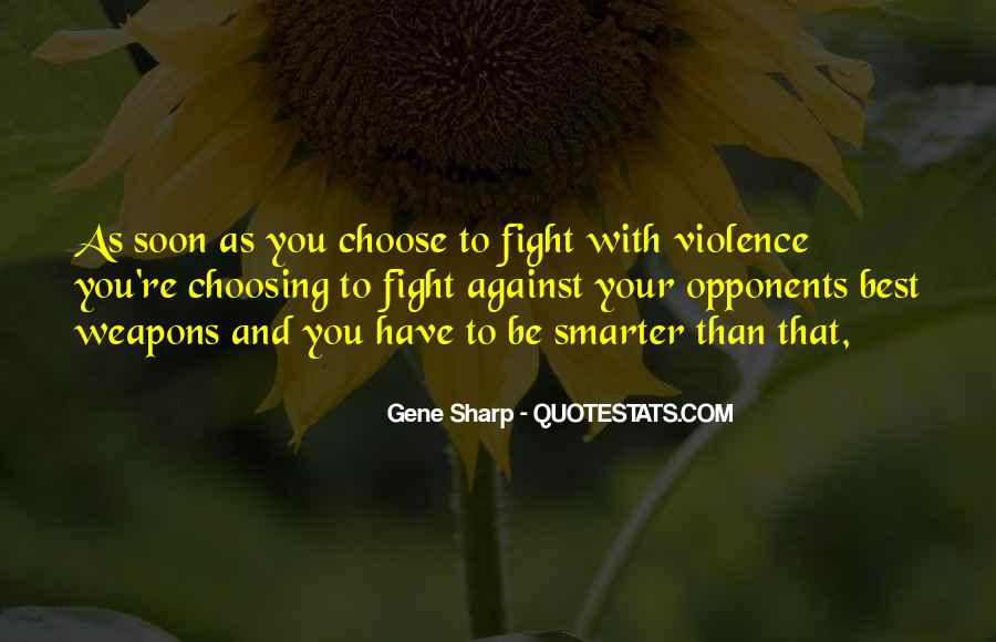 Quotes About Fighting Violence With Violence #1602188