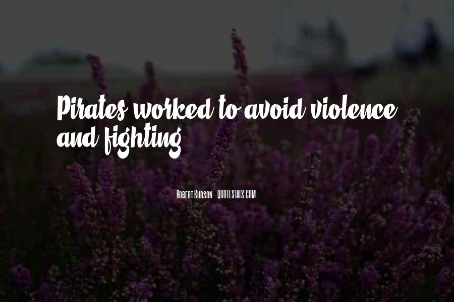 Quotes About Fighting Violence With Violence #267961