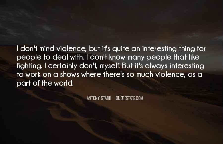 Quotes About Fighting Violence With Violence #310651