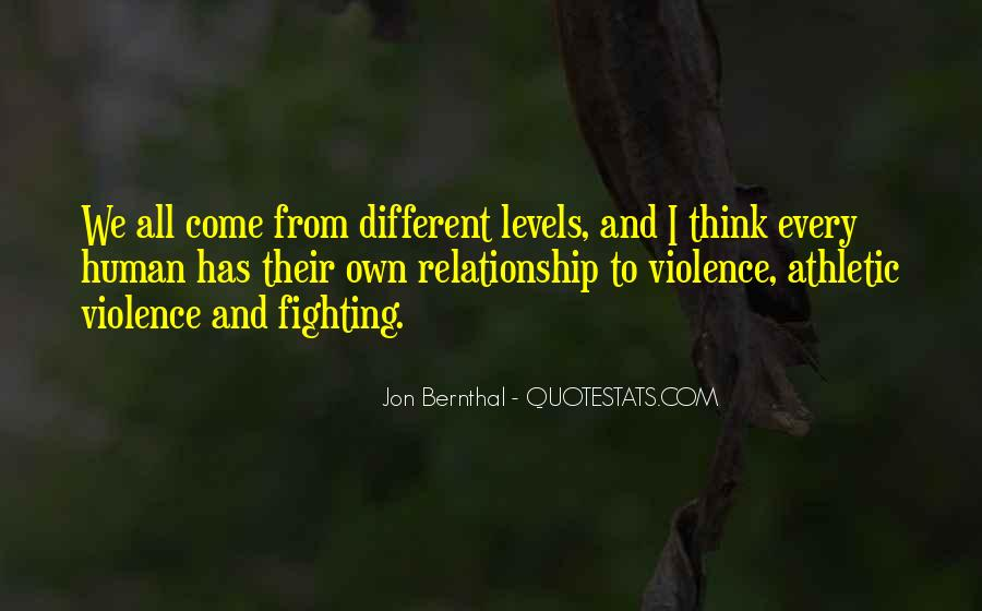 Quotes About Fighting Violence With Violence #478102