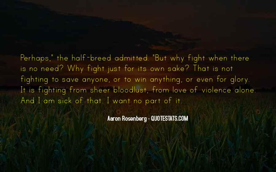 Quotes About Fighting Violence With Violence #81184