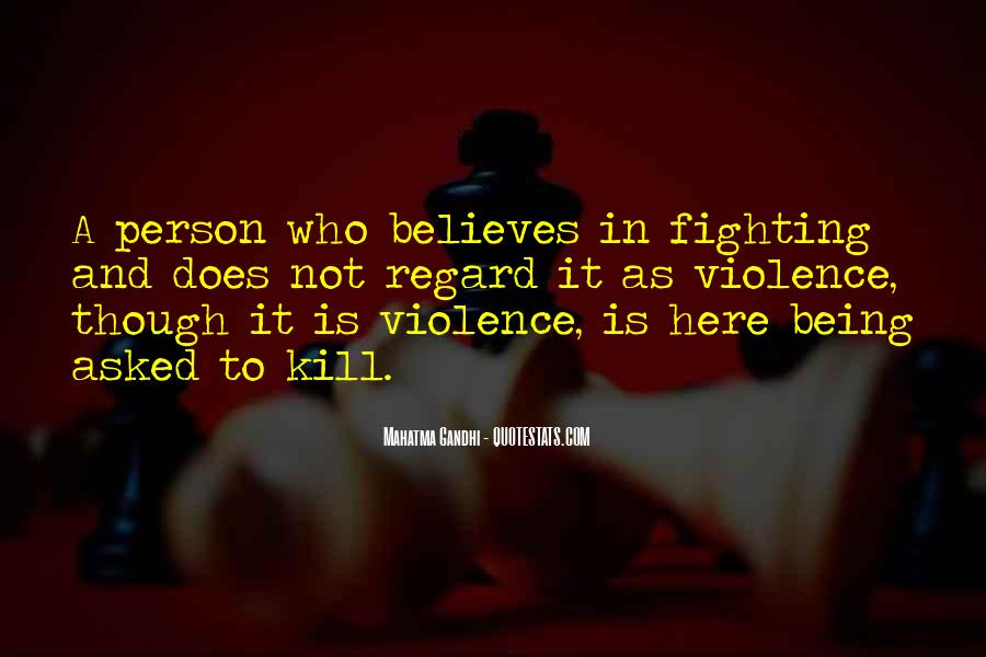 Quotes About Fighting Violence With Violence #982248