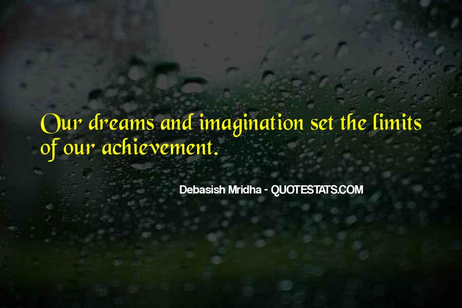 Quotes About Achievement And Dreams #1355957
