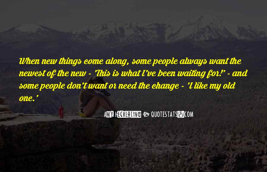 Quotes About Things Don't Change #212225