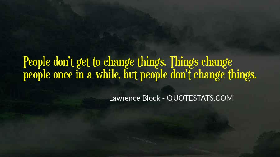 Quotes About Things Don't Change #233153