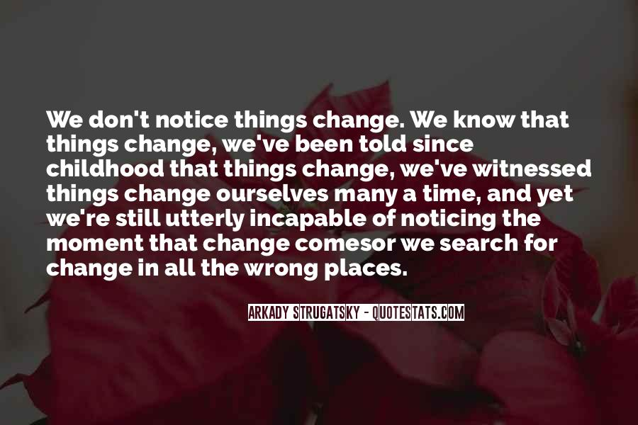 Quotes About Things Don't Change #276610