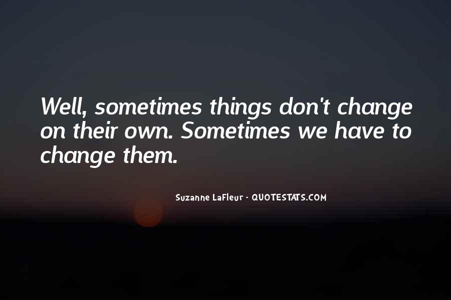 Quotes About Things Don't Change #307554