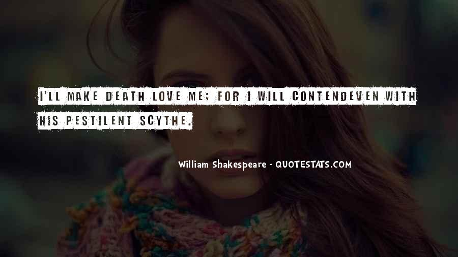 Quotes About Love And Death Shakespeare #525371