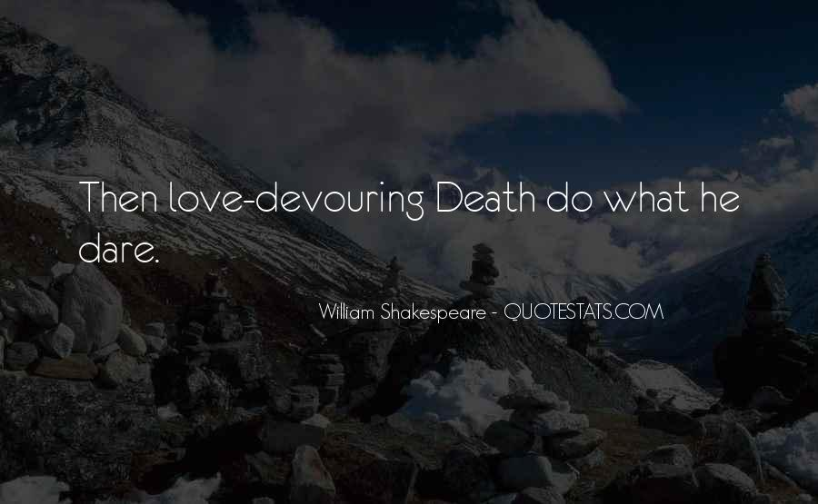 Quotes About Love And Death Shakespeare #580319
