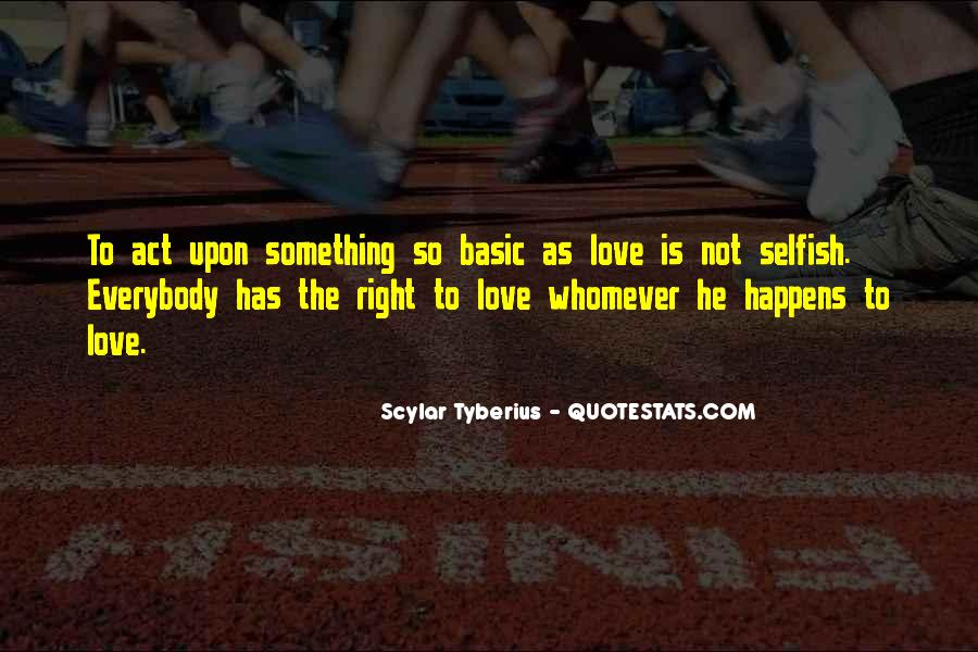Quotes About Love Is Not Selfish #1312580