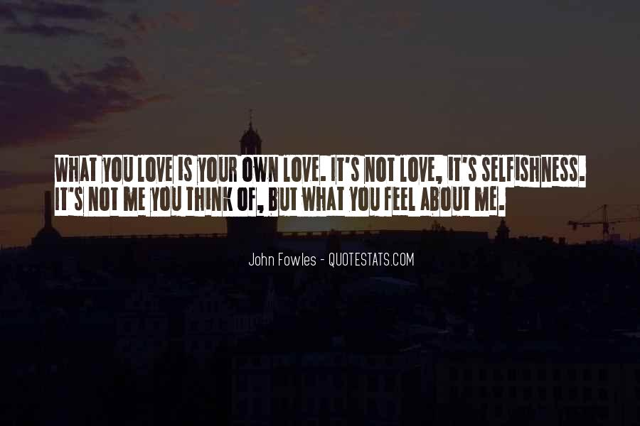 Quotes About Love Is Not Selfish #251609