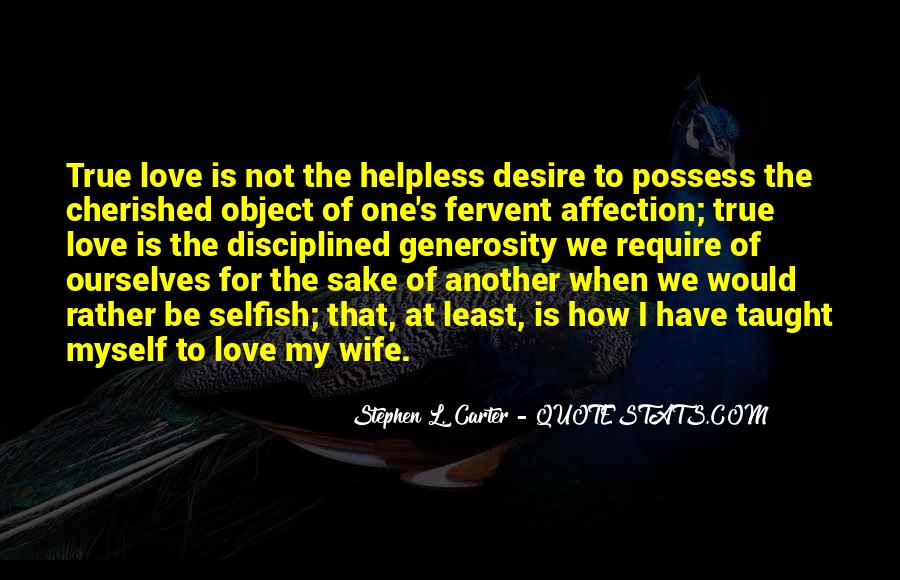 Quotes About Love Is Not Selfish #427470