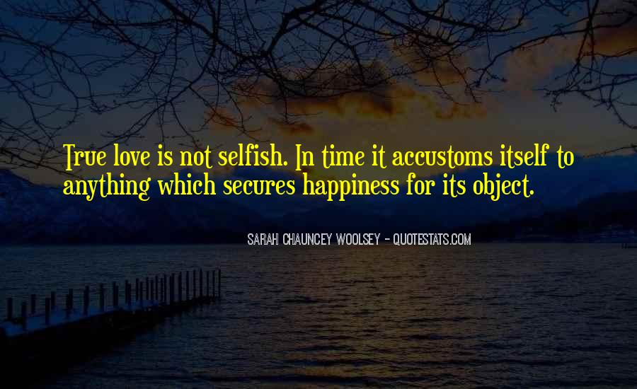 Quotes About Love Is Not Selfish #547210