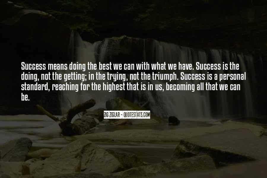 Quotes About Being The Best We Can Be #1136719