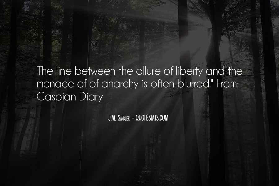 Quotes About Anarchy And Liberty #317730