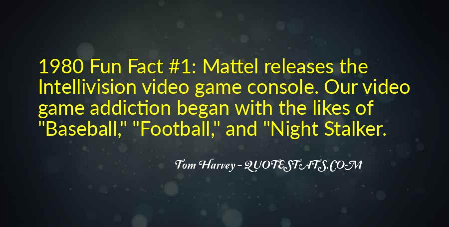 Quotes About Video Game Addiction #1799079