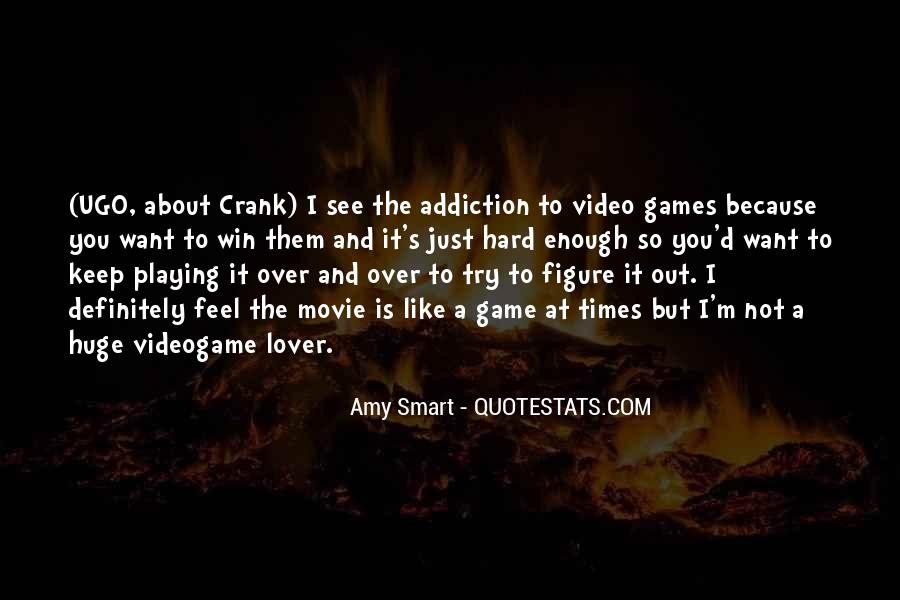 Quotes About Video Game Addiction #875776