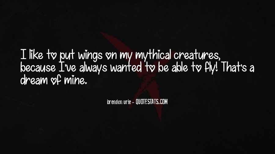 Quotes About Mythical Creatures #1000491