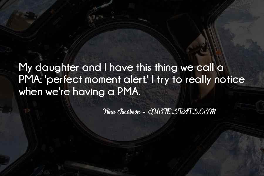 Quotes About A Perfect Moment #1020109